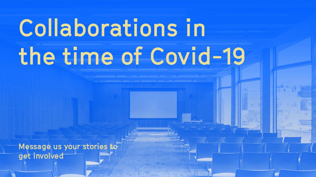 Collaborations in the time of Covid-19