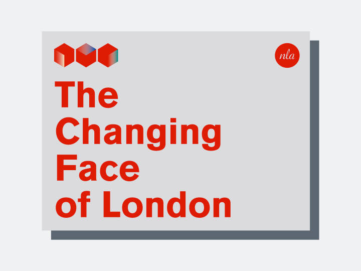 The Changing Face of London