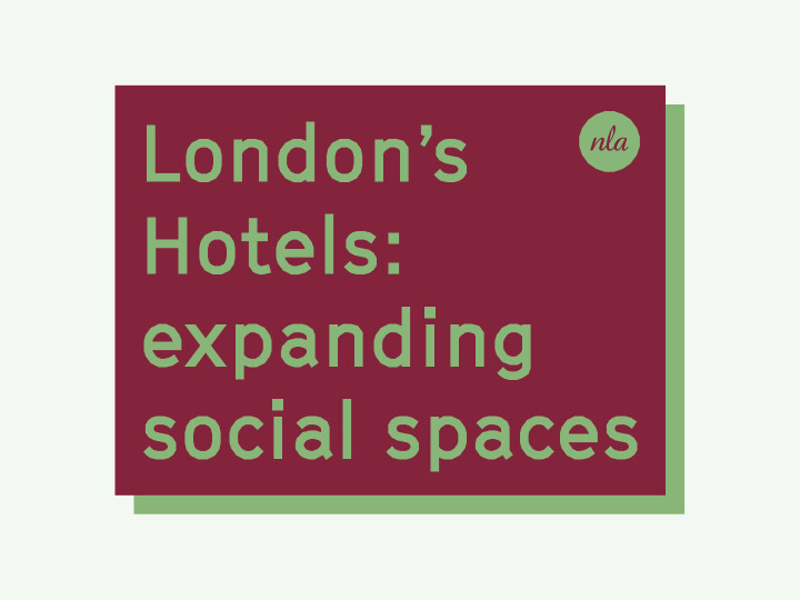 London's Hotels: expanding social spaces