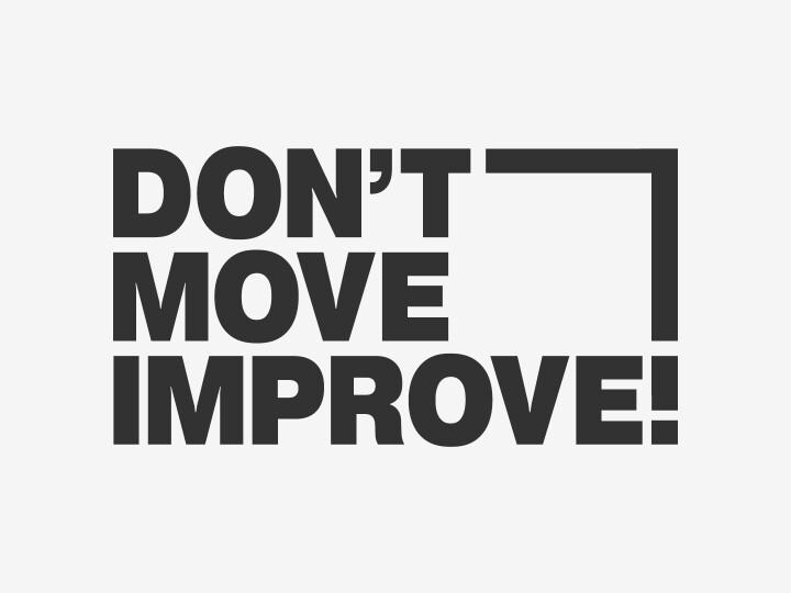 Don't Move, Improve! 2020