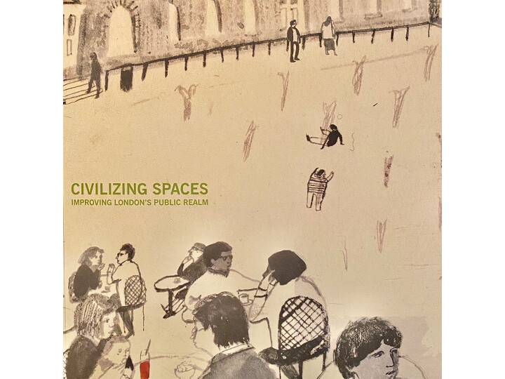 From the archive: Civilising Spaces - Improving London's Public Realm
